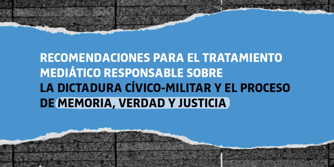 Tratamiento mediático responsable sobre la última dictadura cívico-militar