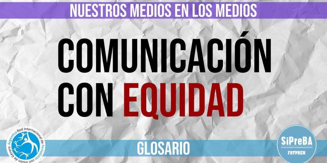 """""""Nuestro medios en los medios"""": glosario audiovisual para comunicar con equidad"""
